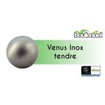 VENUS INOX TENDRE