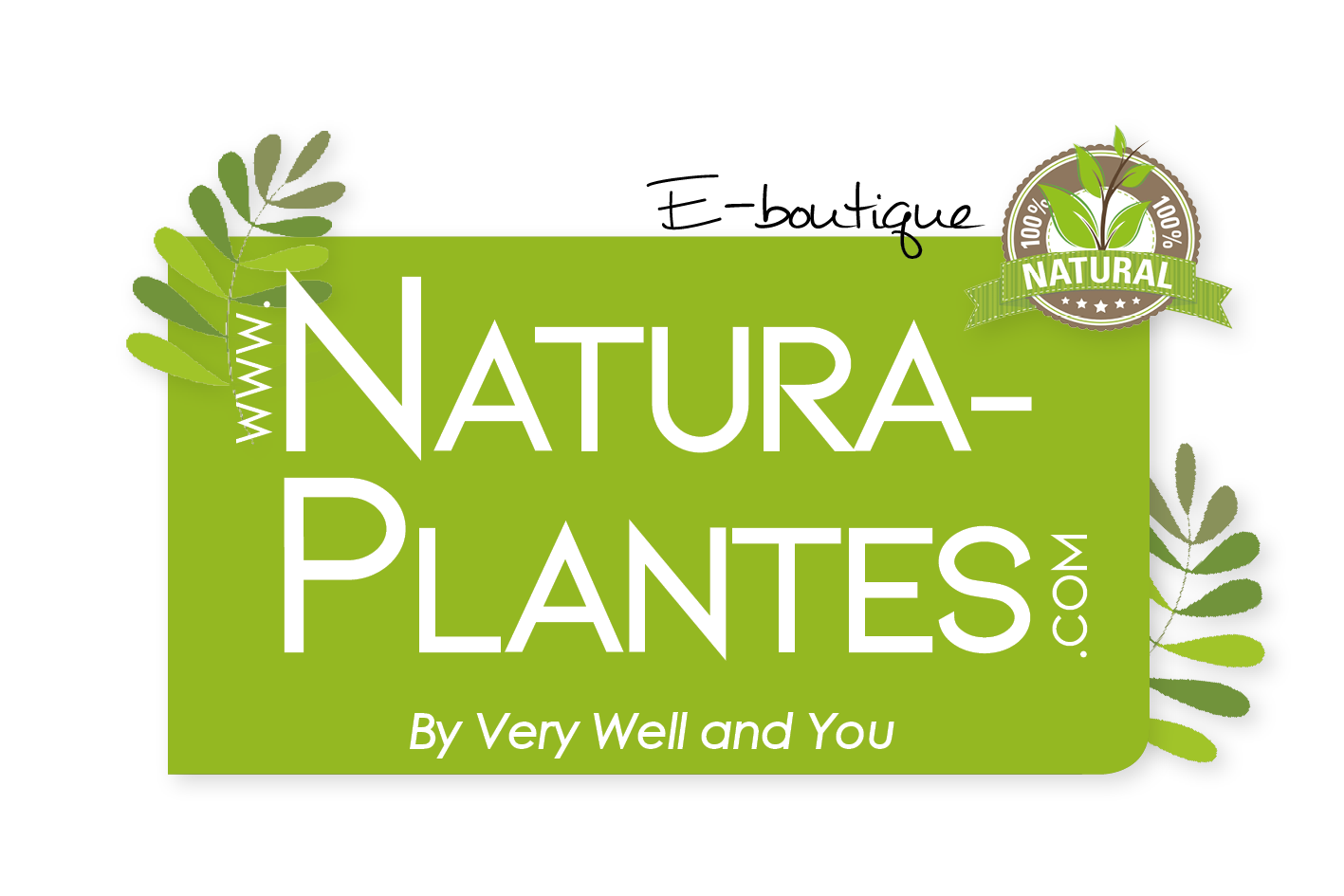 NATURA PLANTES by VERY WELL AND YOU