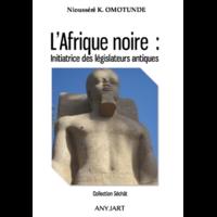 L'Afrique noire : Initiatrice des législateurs de l'antiquité