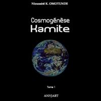 Cosmogénèse Kamite - Tome 1