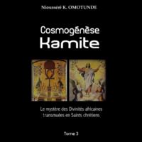 Cosmogénèse kamite - Tome 3