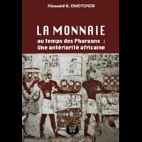 La monnaie au temps des Pharaons : Une antériorité africaine