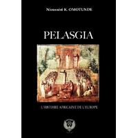 Pélasgia : L'hitoire africaine de l'Europe (Antiquité)