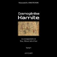 Cosmogénèse Kamite : Les enseignements de Shou, Tefnout, Geb & Nout : Tome 4