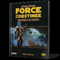 Chroniques du Gardien - Star Wars JdR Force & Destinée