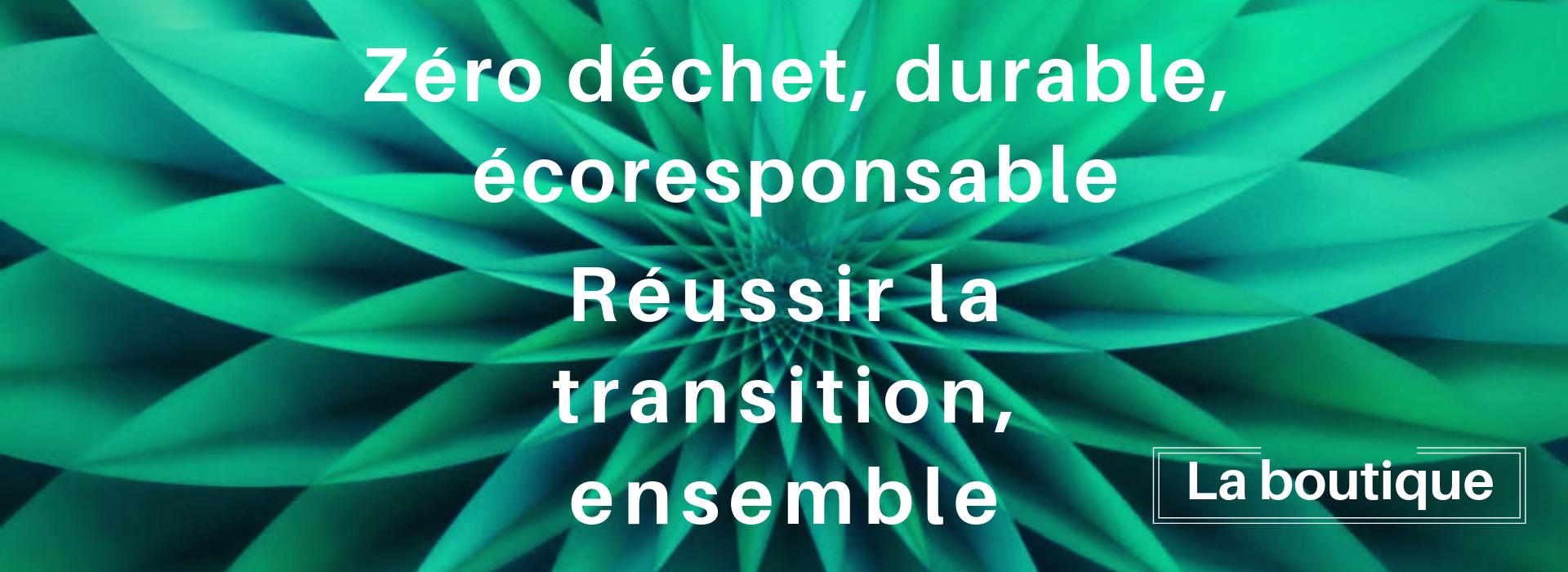solutions zéro dechets, durables et écologique