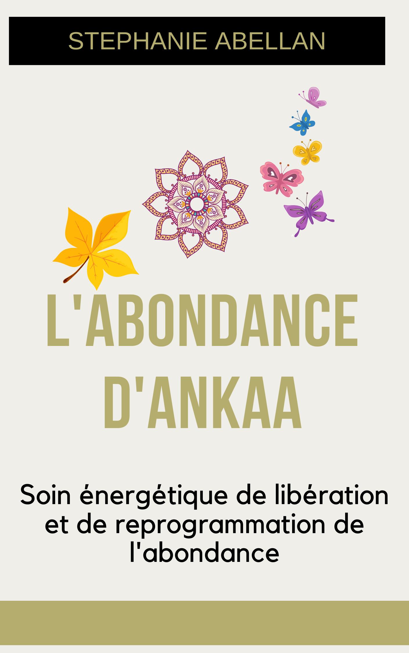 LIvre L\'Abondance d\'Ankaa: Libération et reprogrammation de l\'abondance