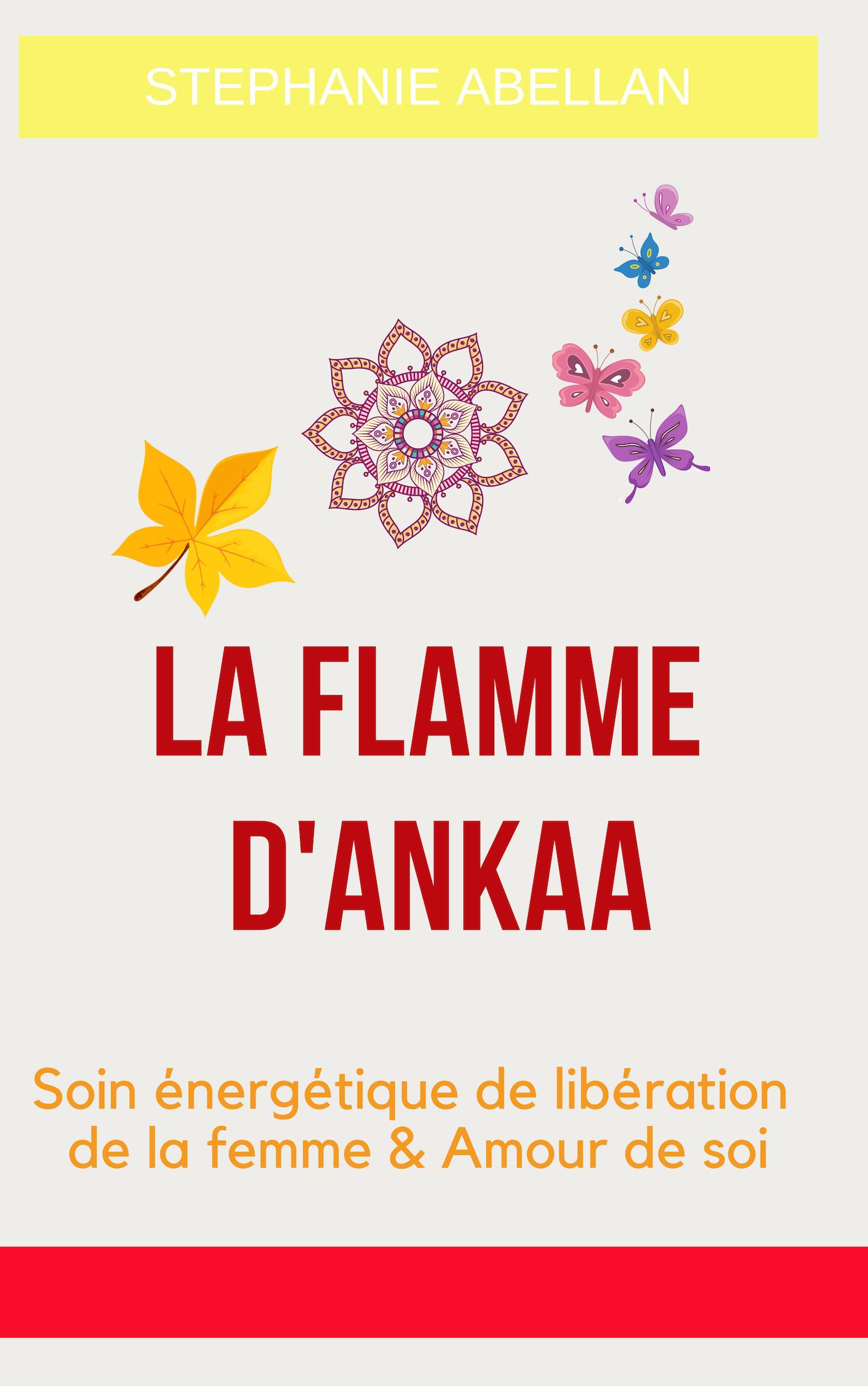 Livret La flamme d\'Ankaa Libération de la femme et amour de soi