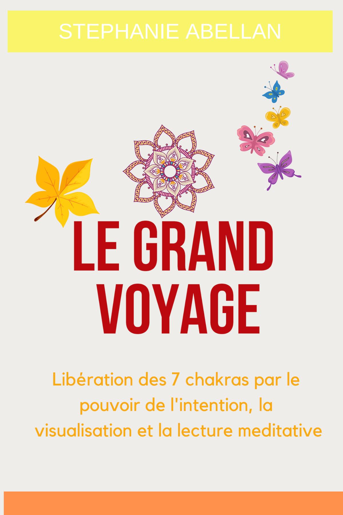 Livre Le Grand voyage: 7 soins énergétiques en lecture meditative