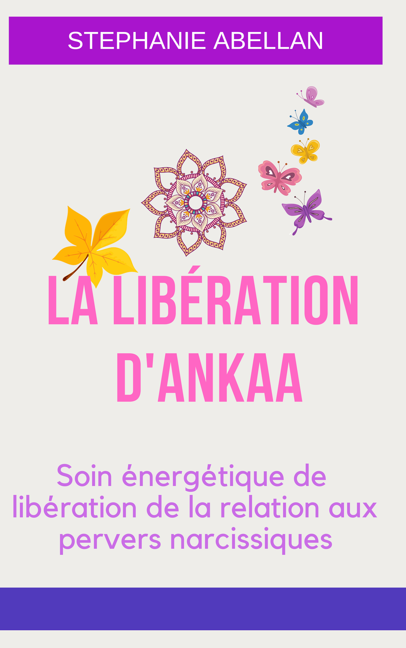 LIVRE LA LIBÉRATION D\'ANKAA Liberation de la relation aux pervers narcissiques