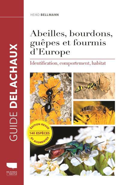 Abeilles, bourdons, guêpes et fourmis d\'Europe - Identification, comportement, habitat
