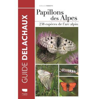 Papillons des Alpes - 238 espèces de l\'arc alpin