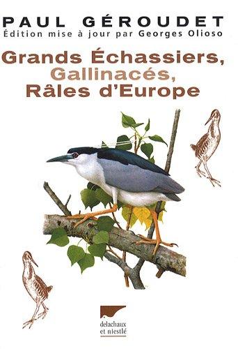 Géroudet - Grands échassiers, gallinacés et râles d\'Europe