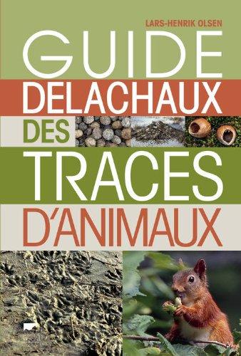 Guide Delachaux des traces d\'animaux