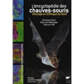 L\'encyclopédie des chauves-souris d\'Europe et d\'Afrique du Nord