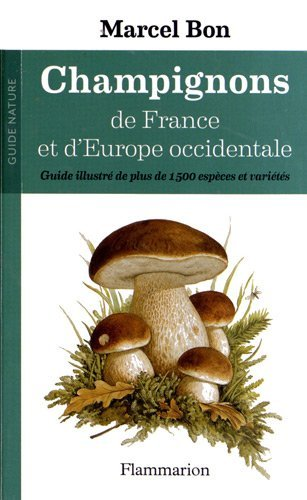 Champignons de France et d\'Europe Occidentale