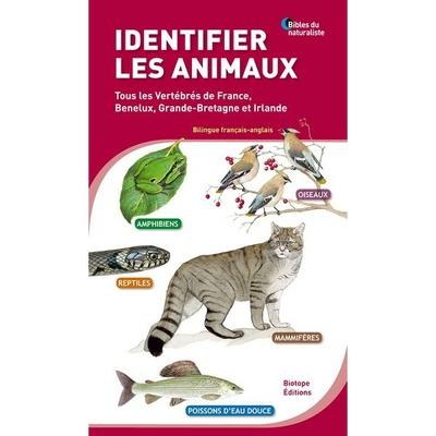 Identifier les animaux - Tous les vertébrés de France, Benelux, Grande-Bretagne et Irlande