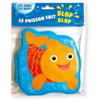 Le poisson fait blop-blop livre de bain