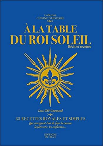 A la Table du Roi Soleil