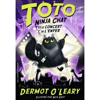 Toto Ninja chat - Tome 3 : Toto Ninja chat et le concert de l\'enfer Tout savoir sur Toto Ninja chat