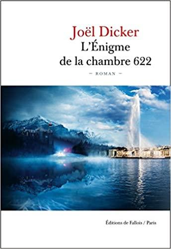 L\'Énigme de la Chambre 622 de Joël Dicker