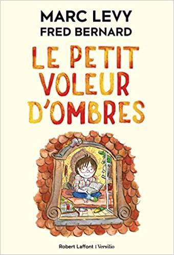 Le Petit Voleur d\'ombres - Tome 1 : Le Petit Voleur d\'ombres de Marc Levy