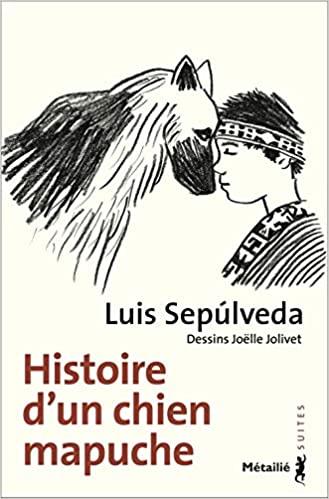 Histoire d\'un chien mapuche de Luis Sepulveda