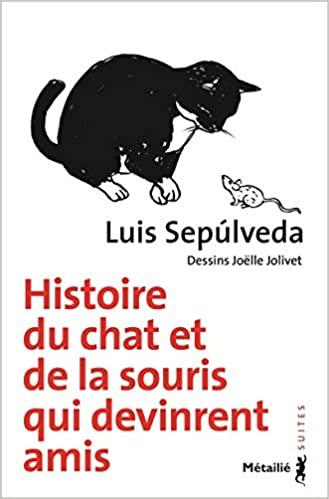 Histoire du chat et de la souris qui devinrent amis de Luis Sepulveda