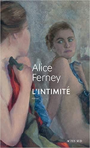L\'intimité de Alice Ferney