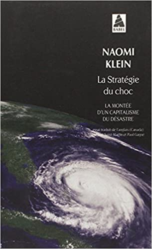La Stratégie du choc - Montée d\'un capitalisme du désastre de Naomi Klein