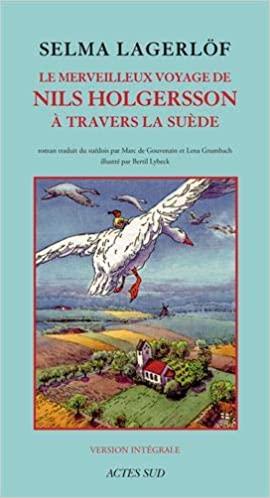 Le Merveilleux Voyage de Nils Holgersson à travers la Suède de Bertil Lybeck