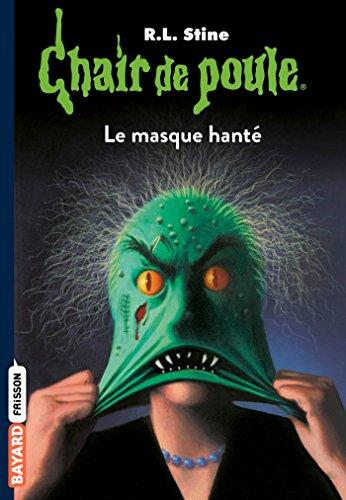 Chair de poule , Tome 11 : Le masque hanté de R.L Stine