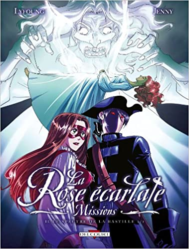 La Rose Ecarlate - Missions T02 : Le Spectre de la Bastille 2/2 de Patricia Lyfoung