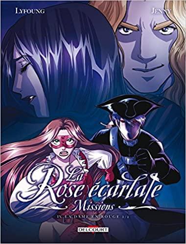 La Rose écarlate - Missions T04 : La Dame en rouge 2/2 de Patricia Lyfoung