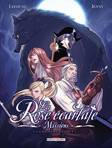 La Rose écarlate - Missions T05 : La Belle et le Loup de Patricia Lyfoung