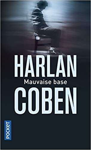 Mauvaise Base de Harlan Coben
