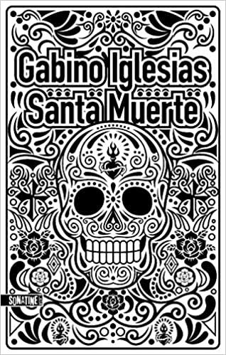 Santa muerte de Gabino IGLESIAS