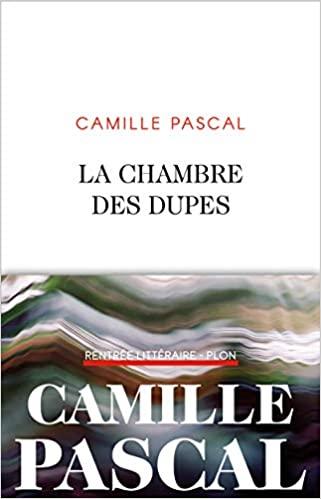 La chambre des dupes de Camille PASCAL