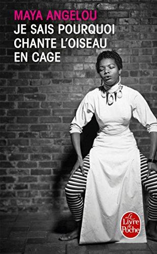 Je sais pourquoi chante l\'oiseau en cage de Maya Angelou