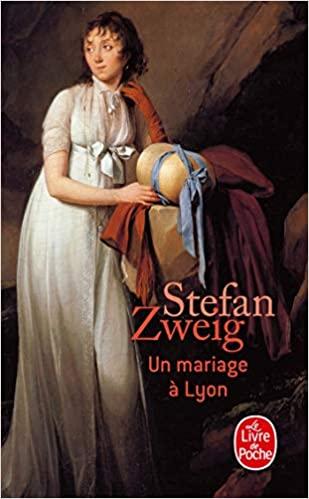Un mariage à Lyon de Stefan Zweig