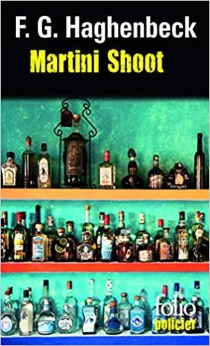 Martini Shoot : Une enquête de Sunny Pascal de F.G. Haghenbeck