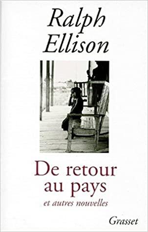 DE RETOUR AU PAYS ET AUTRES NOUVELLES de Ralph Ellison