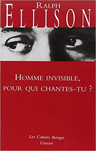 Homme invisible pour qui chantes-tu ? de Ralph Ellison