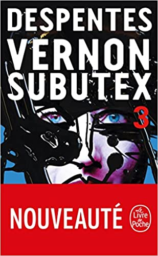 Vernon Subutex (Tome 3) de Virginie Despentes