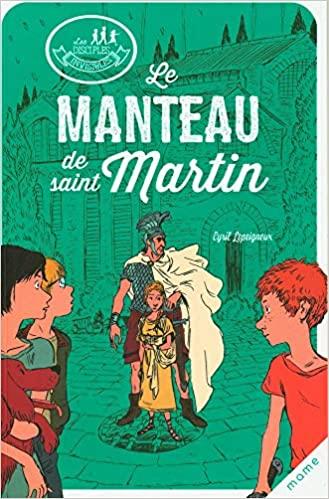 Le manteau de saint Martin de Alban Marilleau et Cyril Lepeigneux