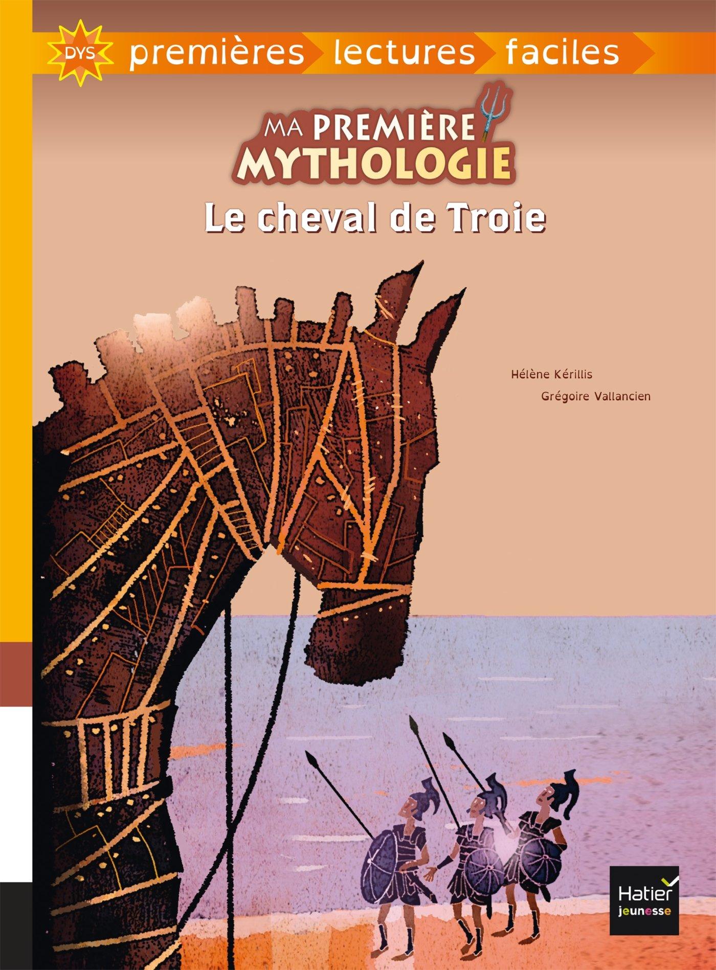 Ma première mythologie - Le cheval de Troie adapté dès 6 ans de Hélène Kérillis