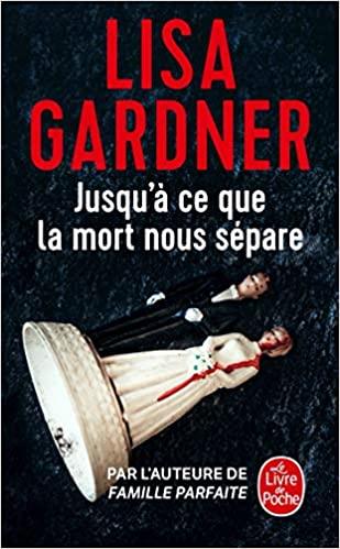 Jusqu\'à ce que la mort nous sépare de Lisa Gardner