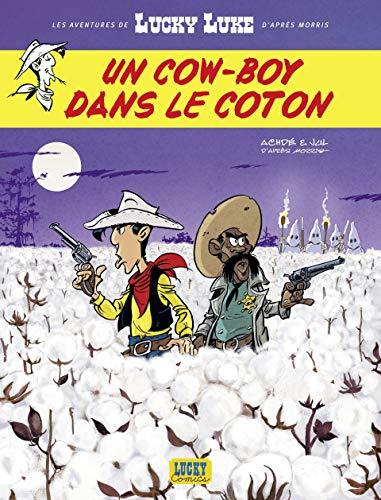 Les Aventures de Lucky Luke d\'après Morris - tome 9 - Un cow-boy dans le coton de Jul et Achdé