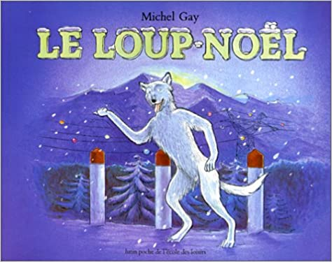 Le loup-Noël de Michel Gay
