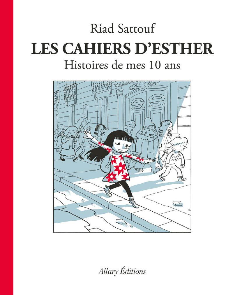 Les Cahiers d\'Esther - tome 1 Histoires de mes 10 ans de Riad Sattouf